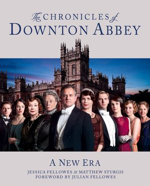 The Chronicles of Downton Abbey (Official Series 3 TV tie-in) Hardcover  by Jessica Fellowes