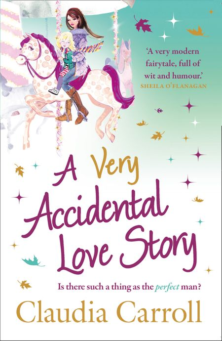 A Very Accidental Love Story - Claudia Carroll