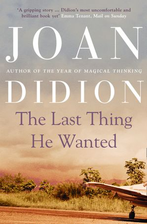 The Last Thing He Wanted Paperback  by Joan Didion