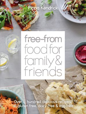 Free-From Food for Family and Friends Hardcover  by Pippa Kendrick