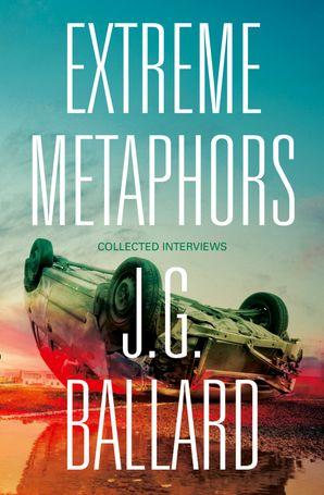 Extreme Metaphors Paperback  by J. G. Ballard