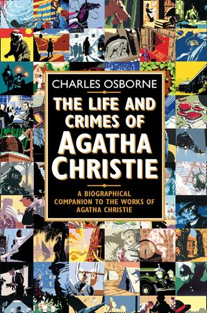 the-life-and-crimes-of-agatha-christie-a-biographical-companion-to-the-works-of-agatha-christie-text-only