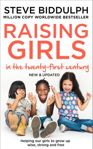 raising-girls-in-the-21st-century-helping-our-girls-to-grow-up-wise-strong-and-free