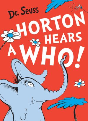 Cover image of Horton Hears a Who (Dr. Seuss)