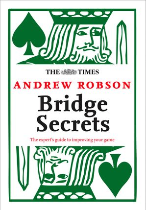 The Times: Bridge Secrets Paperback  by Andrew Robson