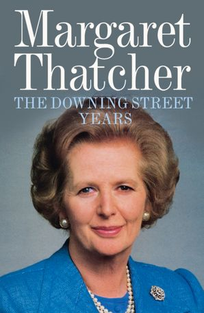 The Downing Street Years Paperback  by Margaret Thatcher, Baroness