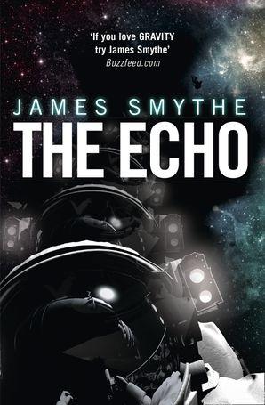 The Echo Paperback  by James Smythe