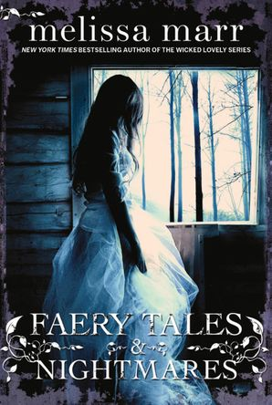 Faery Tales and Nightmares Paperback  by Melissa Marr