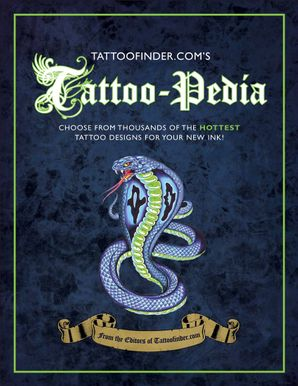 Tattoo-pedia: Choose from Over 1,000 of the Hottest Tattoo Designs for Your New Ink! Hardcover  by No Author