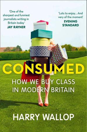 Consumed Paperback  by Harry Wallop