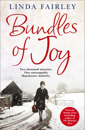 Bundles of Joy: Two Thousand Miracles. One Unstoppable Manchester Midwife