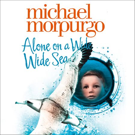 Alone on a Wide Wide Sea - Michael Morpurgo, Read by Emilia Fox and Tim Pigott-Smith