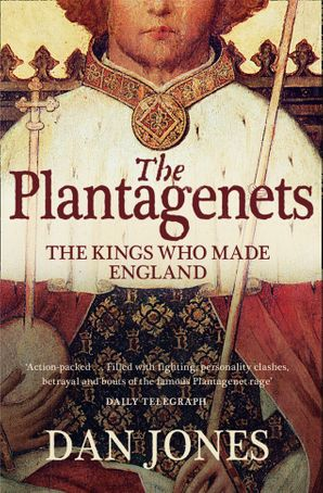 the-plantagenets-the-kings-who-made-england