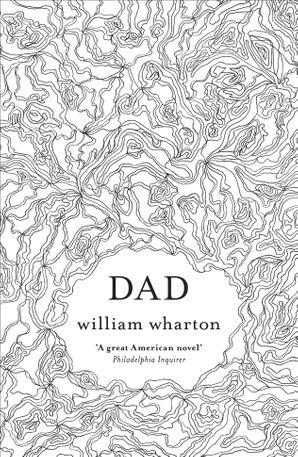 Dad Paperback  by William Wharton