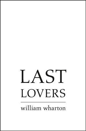 Last Lovers eBook  by William Wharton