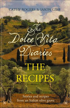 Dolce Vita Diaries: The Recipes eBook  by Cathy Rogers