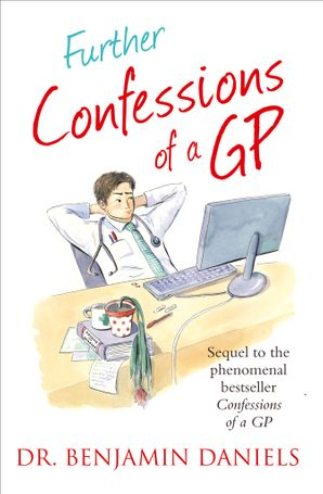 Further Confessions of a GP eBook  by
