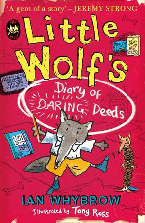 Little Wolf's Diary of Daring Deeds Paperback  by Ian Whybrow