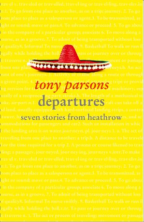 Departures: Seven Stories from Heathrow Paperback  by Tony Parsons