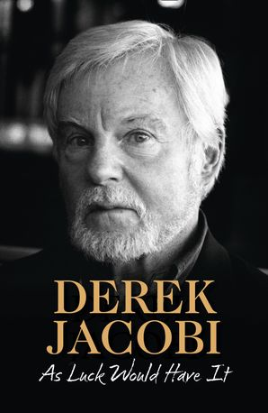 As Luck Would Have It Paperback  by Sir Derek Jacobi