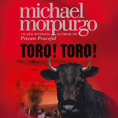 Toro! Toro! - Michael Morpurgo, Read by Christopher Barlow