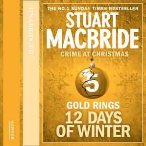 Gold Rings (short story) (Twelve Days of Winter: Crime at Christmas, Book 5)  Unabridged edition by Stuart MacBride