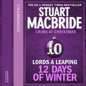 Lords A Leaping (short story) (Twelve Days of Winter: Crime at Christmas, Book 10)  Unabridged edition by Stuart MacBride