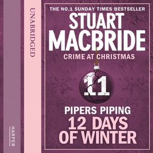 Pipers Piping (short story) (Twelve Days of Winter: Crime at Christmas, Book 11)  Unabridged edition by Stuart MacBride