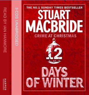 Twelve Days of Winter Omnibus CD edition (short stories) (Twelve Days of Winter: Crime at Christmas)  Unabridged edition by Stuart MacBride
