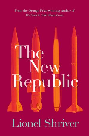 The New Republic Paperback  by Lionel Shriver
