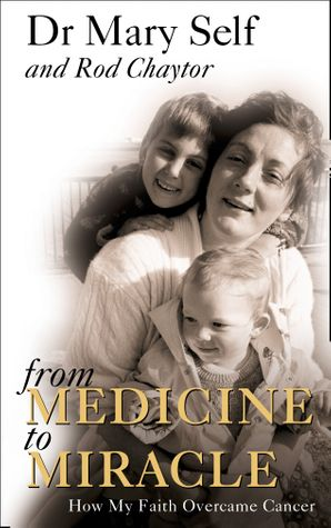 From Medicine to Miracle: How My Faith Overcame Cancer