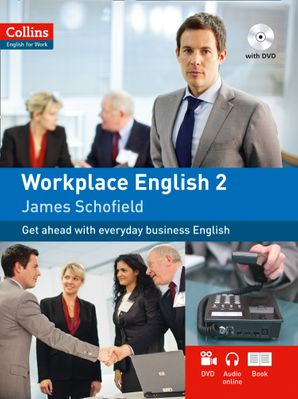 Workplace English 2: A2 (Collins English for Work)  First edition by James Schofield