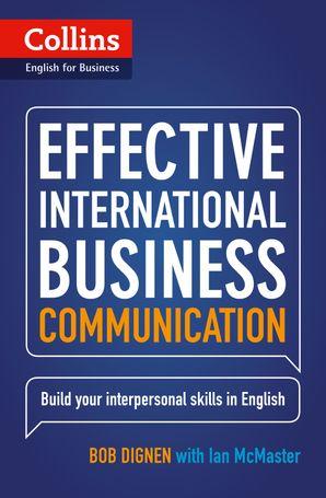 Effective International Business Communication: B2-C1 (Collins Business Skills and Communication) Paperback First edition by Bob Dignen