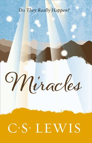 Miracles (C. S. Lewis Signature Classic) Paperback  by Clive Staples Lewis