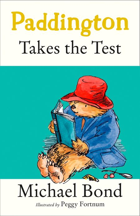 Paddington Takes the Test - Michael Bond, Illustrated by Peggy Fortnum