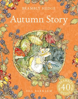 Autumn Story (Brambly Hedge) Paperback  by
