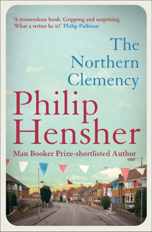 The Northern Clemency Paperback  by Philip Hensher