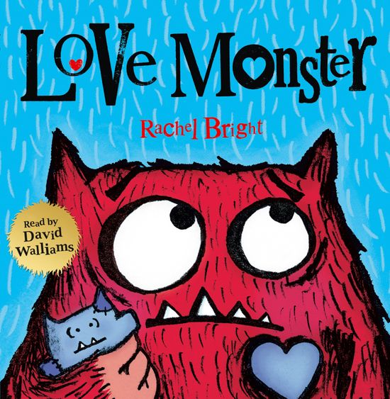 Love Monster by Rachel Bright, performed by David Walliams -