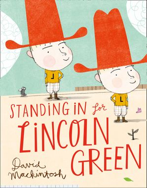 Standing in for Lincoln Green Paperback  by David Mackintosh