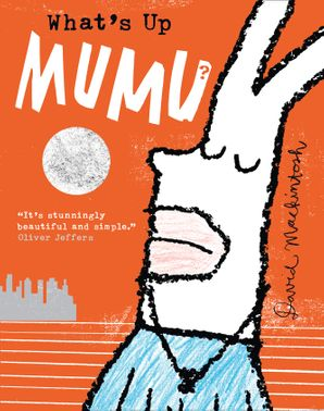 What's Up MuMu? Paperback  by David Mackintosh