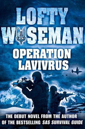 Operation Lavivrus eBook  by John 'Lofty' Wiseman