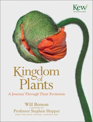Kingdom of Plants: A Journey Through Their Evolution eBook  by Will Benson