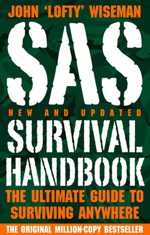 SAS Survival Handbook eBook Windows 7 edition by John 'Lofty' Wiseman