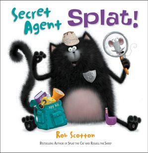 Secret Agent Splat Paperback  by Rob Scotton