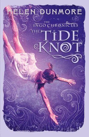 The Tide Knot (The Ingo Chronicles, Book 2) Paperback  by Helen Dunmore