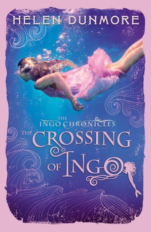 The Crossing of Ingo (The Ingo Chronicles, Book 4) Paperback  by Helen Dunmore