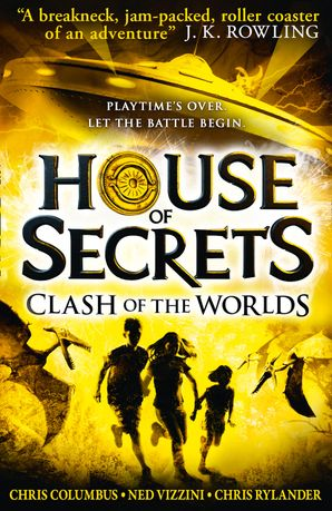 Clash of the Worlds (House of Secrets, Book 3) eBook  by Chris Columbus