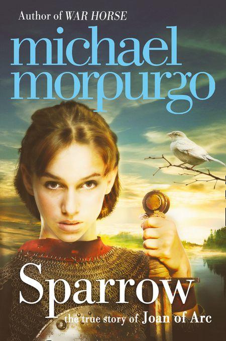 Sparrow: The Story of Joan of Arc - Michael Morpurgo