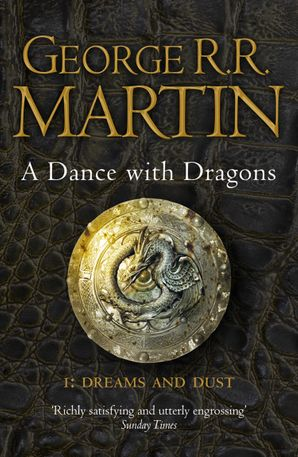 A Dance With Dragons: Part 1 Dreams and Dust (A Song of Ice and Fire, Book 5) Paperback  by