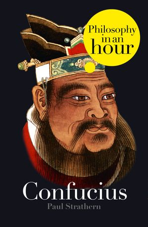 Confucius: Philosophy in an Hour eBook  by Paul Strathern